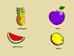 pineapple plum watermelon lemon