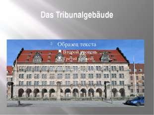 Das Tribunalgebäude