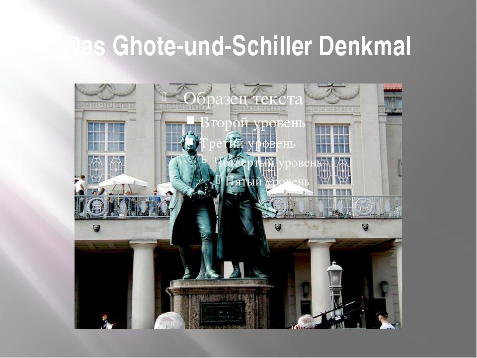 Das Ghote-und-Schiller Denkmal