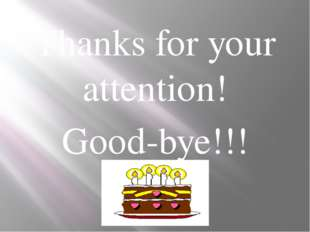 Thanks for your attention! Good-bye!!!