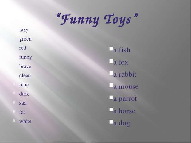 """""""Funny Toys"""" lazy green red funny brave clean blue dark sad fat white a fish..."""