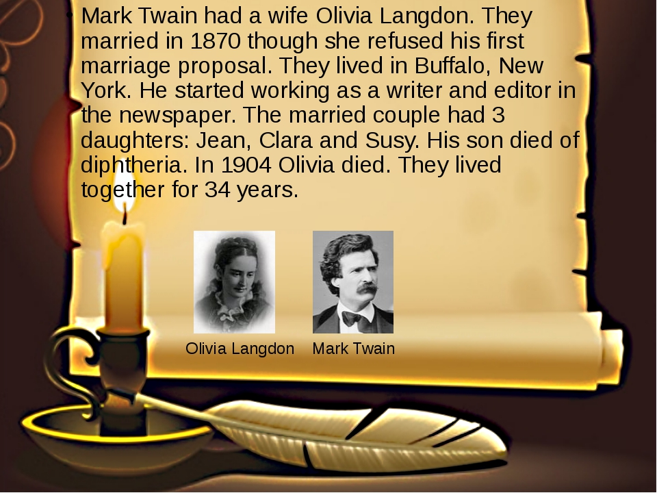 Mark Twain had a wife Olivia Langdon. They married in 1870 though she refused...