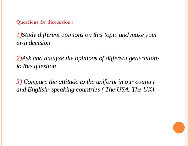 Questions for discussion : 1)Study different opinions on this topic and make...