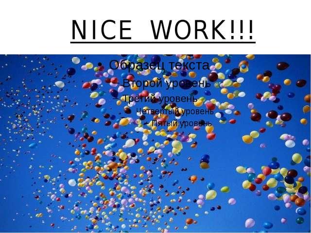 NICE WORK!!!