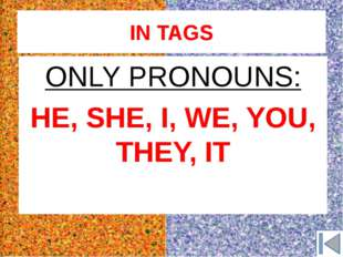 IN TAGS Если в первой части предложения глагол стоит в утвердительной форме,т