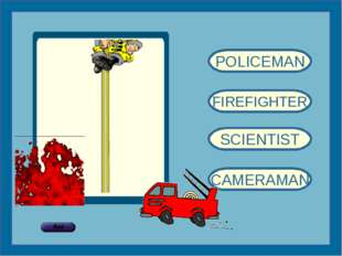 POLICEMAN FIREFIGHTER SCIENTIST CAMERAMAN