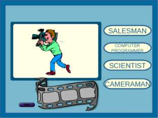 SALESMAN COMPUTER PROGRAMMER SCIENTIST CAMERAMAN
