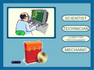 SCIENTIST TECHNICIAN COMPUTER PROGRAMMER MECHANIC