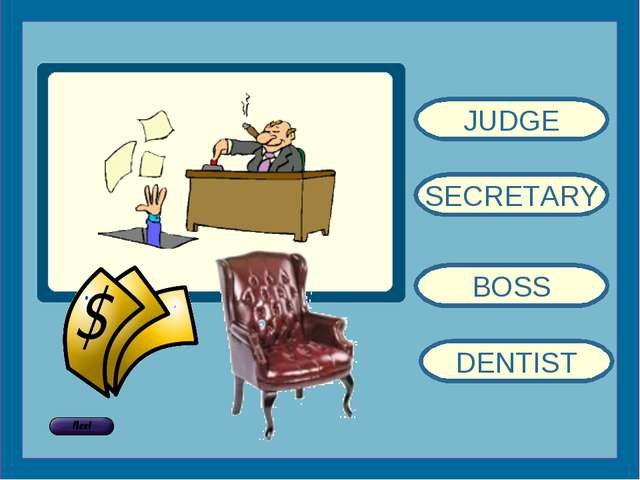 JUDGE SECRETARY BOSS DENTIST