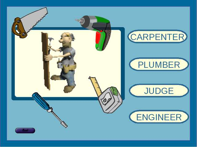 CARPENTER PLUMBER JUDGE ENGINEER