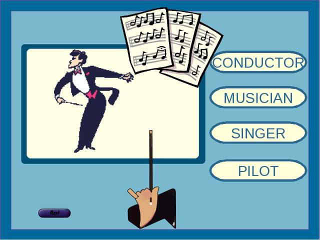 CONDUCTOR MUSICIAN SINGER PILOT