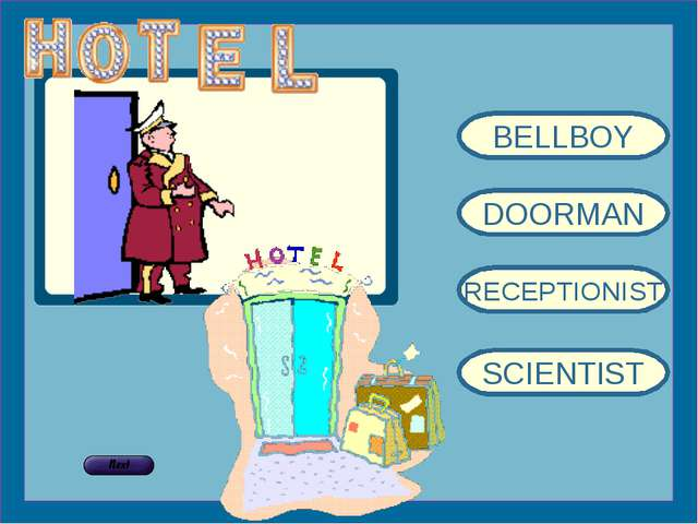 BELLBOY DOORMAN RECEPTIONIST SCIENTIST
