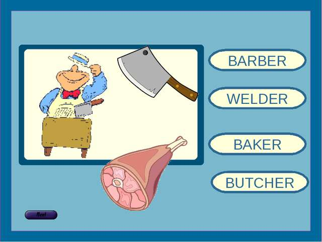 BARBER WELDER BAKER BUTCHER