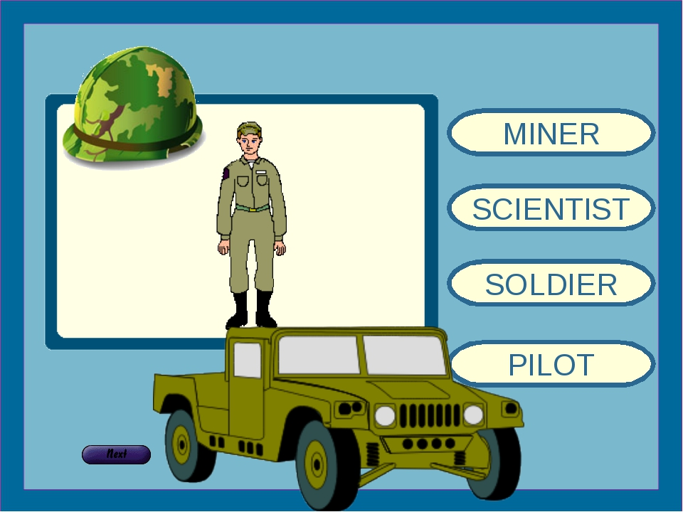 MINER SCIENTIST SOLDIER PILOT
