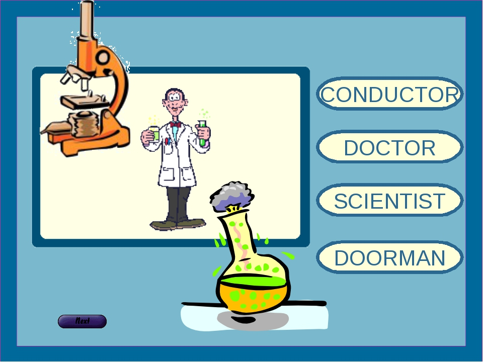 CONDUCTOR DOCTOR SCIENTIST DOORMAN