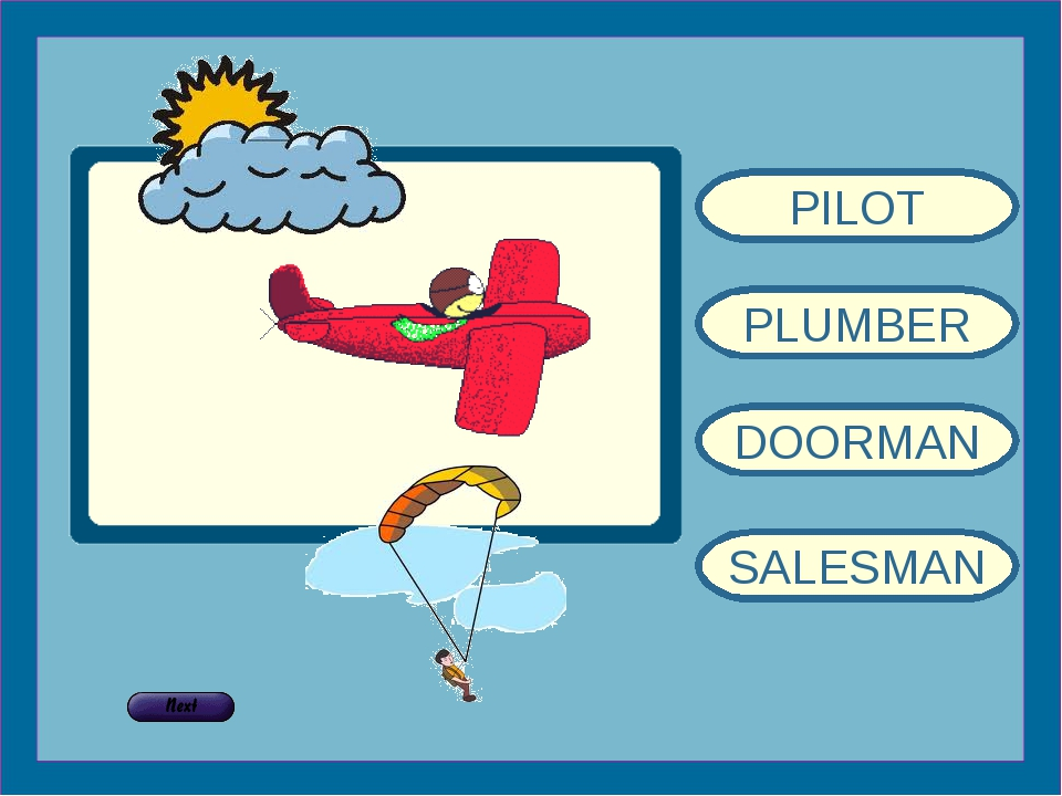 PILOT PLUMBER DOORMAN SALESMAN