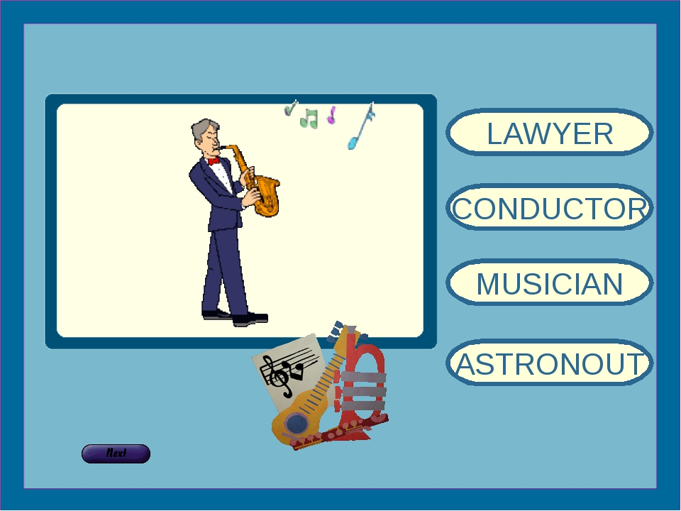 LAWYER CONDUCTOR MUSICIAN ASTRONOUT