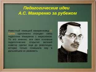 Педагогические идеи А.С. Макаренко за рубежом Известный немецкий макаренковед