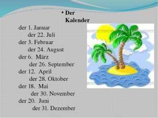 Der Kalender der 1. Januar der 3. Februar der 6. März der 12. April der 18. M