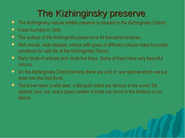 The Kizhinginsky preserve The Kizhinginsky natural wildlife preserve is situa...