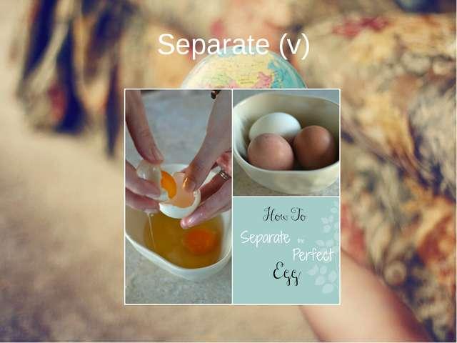 Separate (v)