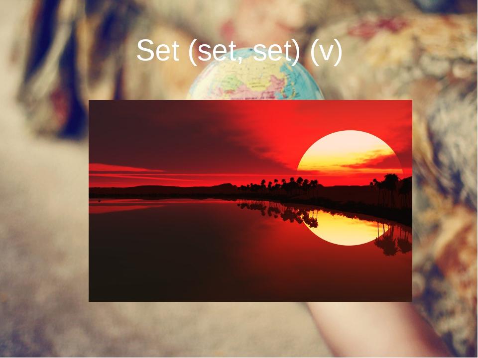 Set (set, set) (v)