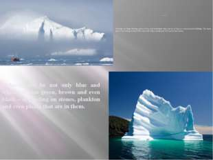What is an iceberg? Icebergs are huge floating pieces of ice, and sometimes