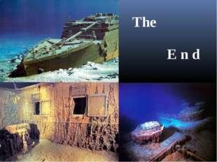 The E n d