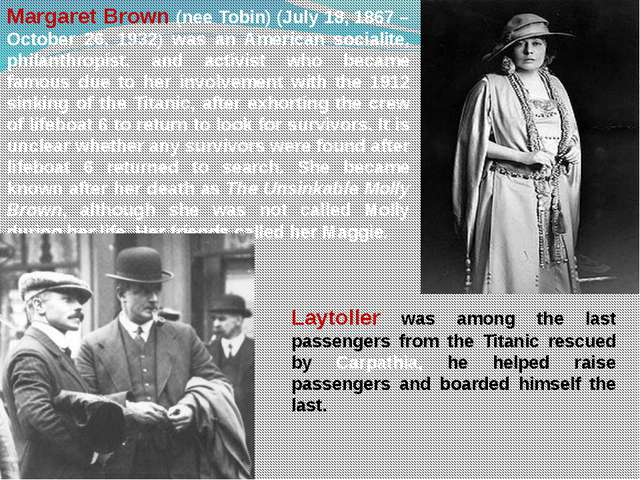 Margaret Brown (nee Tobin) (July 18, 1867 – October 26, 1932) was an American...