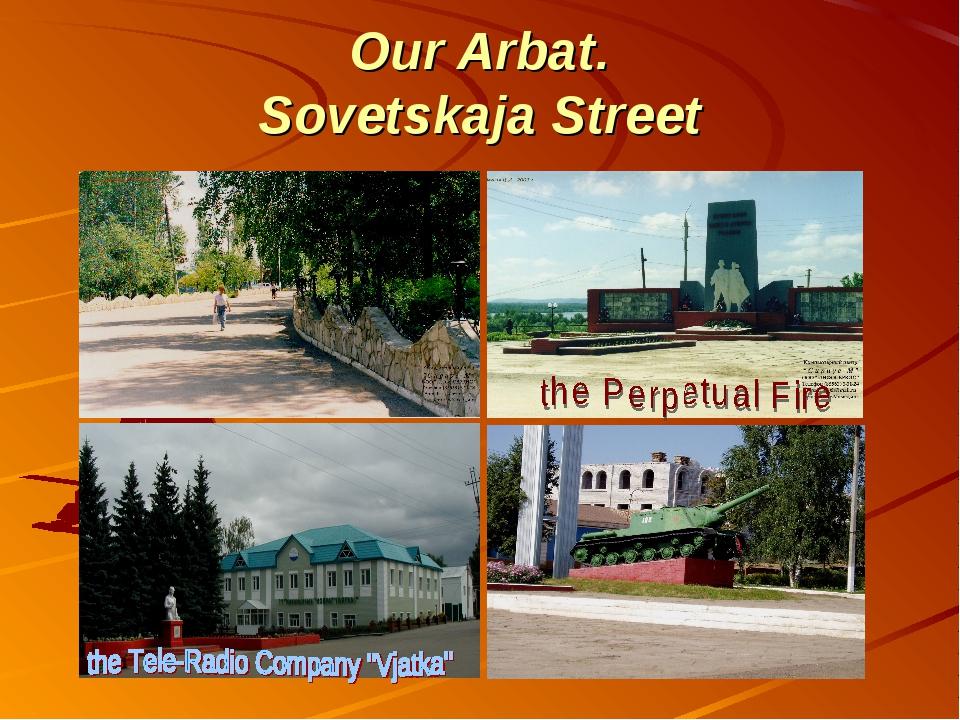 Our Arbat. Sovetskaja Street