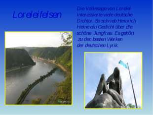 Loreleifelsen Die Volkssage von Lorelei interessierte viele deutsche Dichter