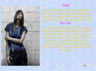 Zaho. C'est une chanteuse de R'n'B algérienne. Elle est très populaire non se