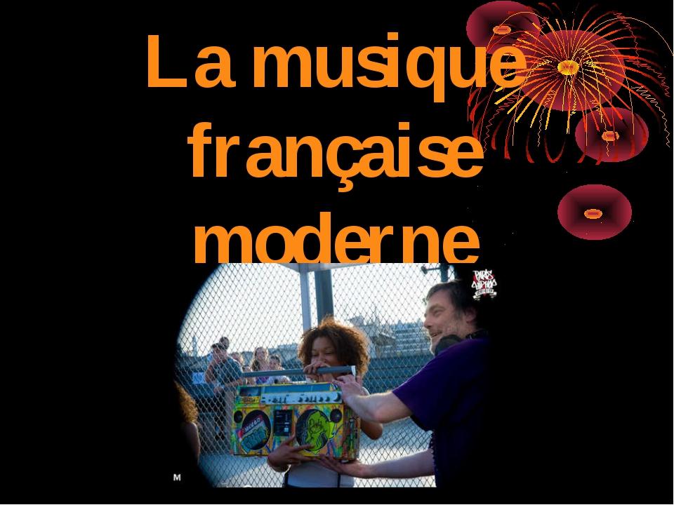 La musique française moderne