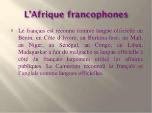 Le français est reconnu comme langue officielle au Bénin, en Côte d'Ivoire, a