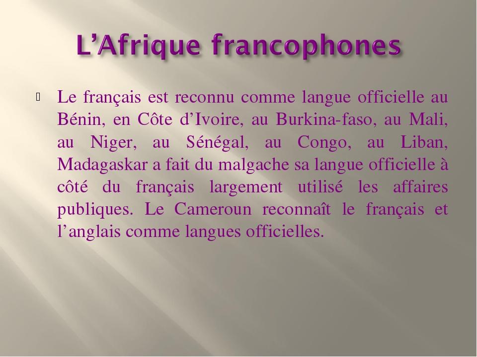 Le français est reconnu comme langue officielle au Bénin, en Côte d'Ivoire, a...