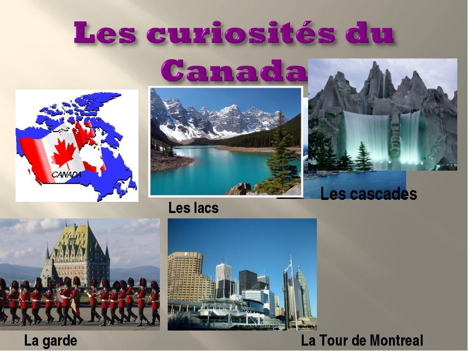 Les cascades La Tour de Montreal Les lacs La garde