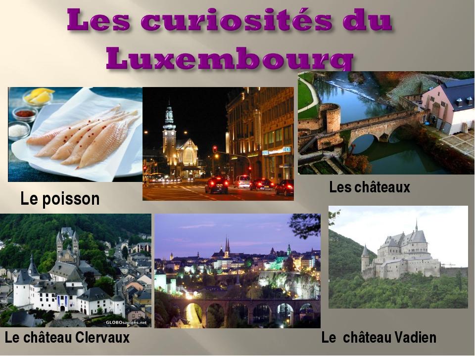 Le château Clervaux Le château Vadien Les châteaux Le poisson