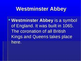 Westminster Abbey Westminster Abbey is a symbol of England. It was built in 1