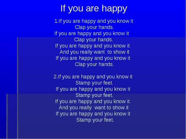If you are happy 1.If you are happy and you know it Clap your hands. If you...