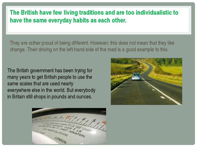 The British have few living traditions and are too individualistic to have th...