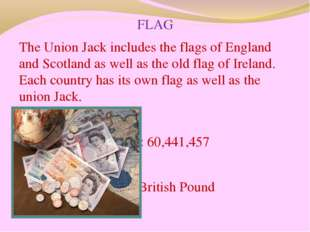 FLAG The Union Jack includes the flags of England and Scotland as well as the