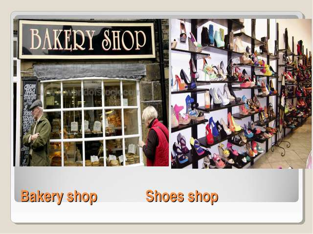 Bakery shop		Shoes shop