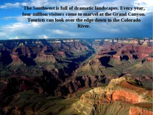 The Southwest is full of dramatic landscapes. Every year, four million visito