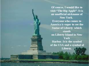 """Of course, I would like to visit """"The Big Apple"""". It is an unofficial nicknam"""
