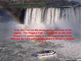 Why don't we see the major water attraction of the region - The Niagara Fall