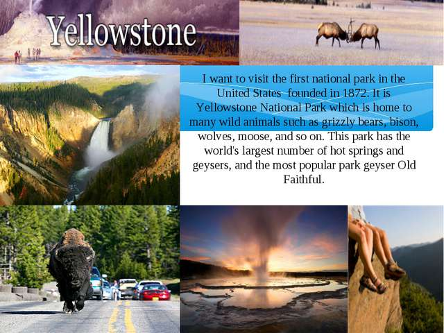 I want to visit the first national park in the United States founded in 1872....