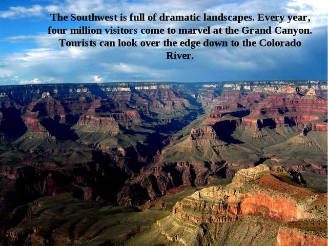 The Southwest is full of dramatic landscapes. Every year, four million visito...