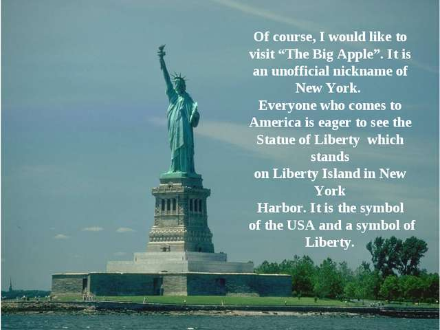 """Of course, I would like to visit """"The Big Apple"""". It is an unofficial nicknam..."""