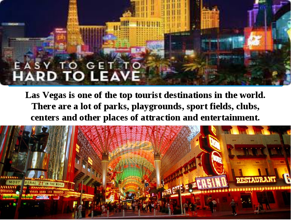 Las Vegas is one of the top tourist destinations in the world. There are a lo...