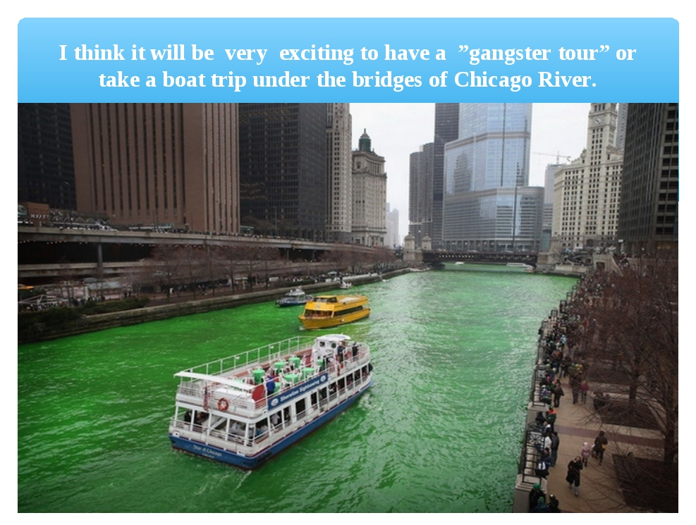 """I think it will be very exciting to have a """"gangster tour"""" or take a boat tri..."""